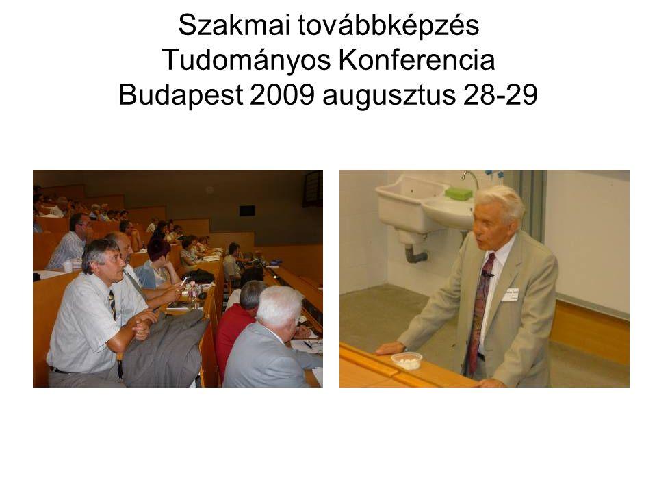 Szakmai továbbképzés Tudományos Konferencia Budapest 2009 augusztus 28-29