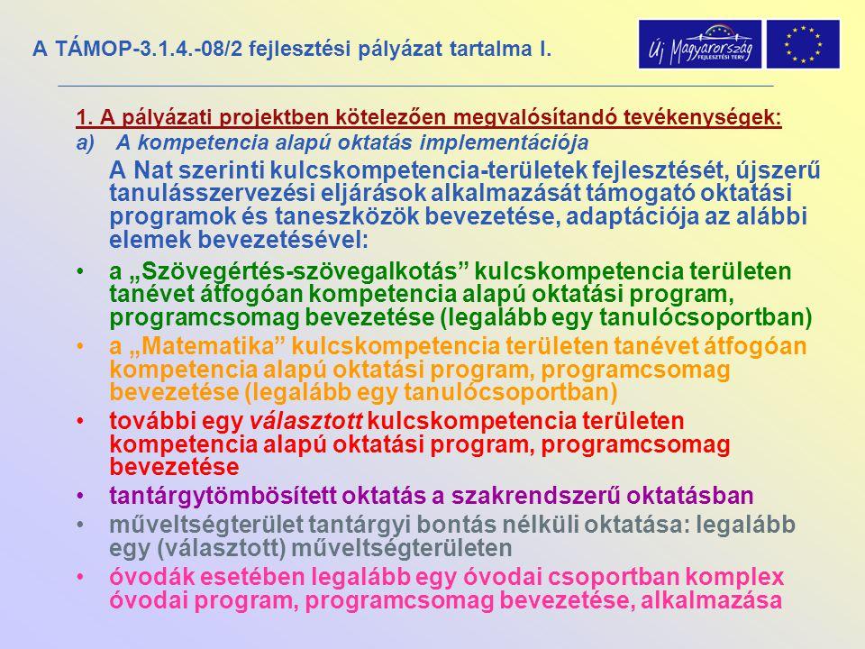 1. A pályázati projektben kötelezően megvalósítandó tevékenységek: a) A kompetencia alapú oktatás implementációja A Nat szerinti kulcskompetencia-terü