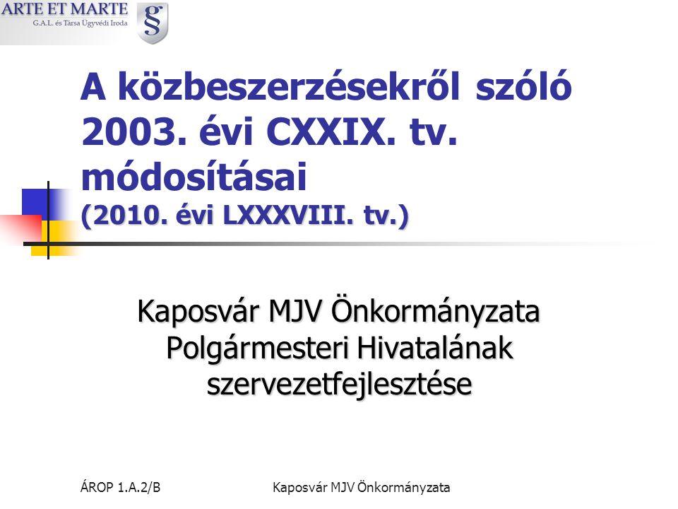 ÁROP 1.A.2/BKaposvár MJV Önkormányzata (2010.évi LXXXVIII.
