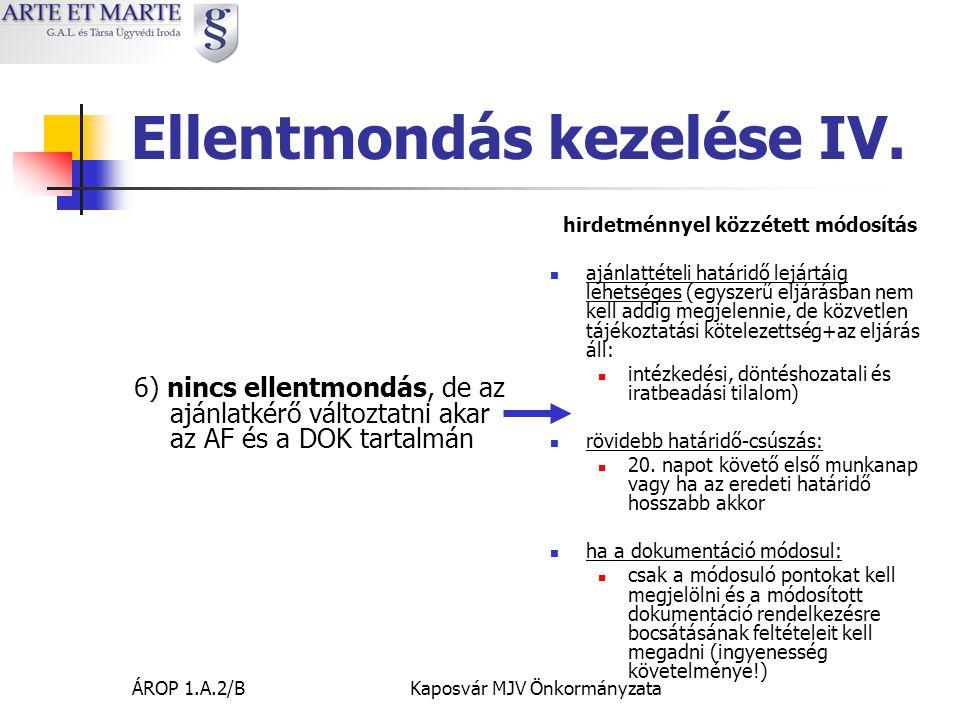 ÁROP 1.A.2/BKaposvár MJV Önkormányzata Ellentmondás kezelése IV.