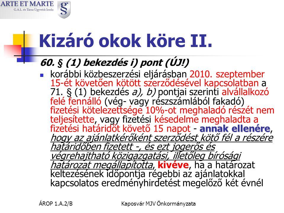 ÁROP 1.A.2/BKaposvár MJV Önkormányzata Kizáró okok köre II.
