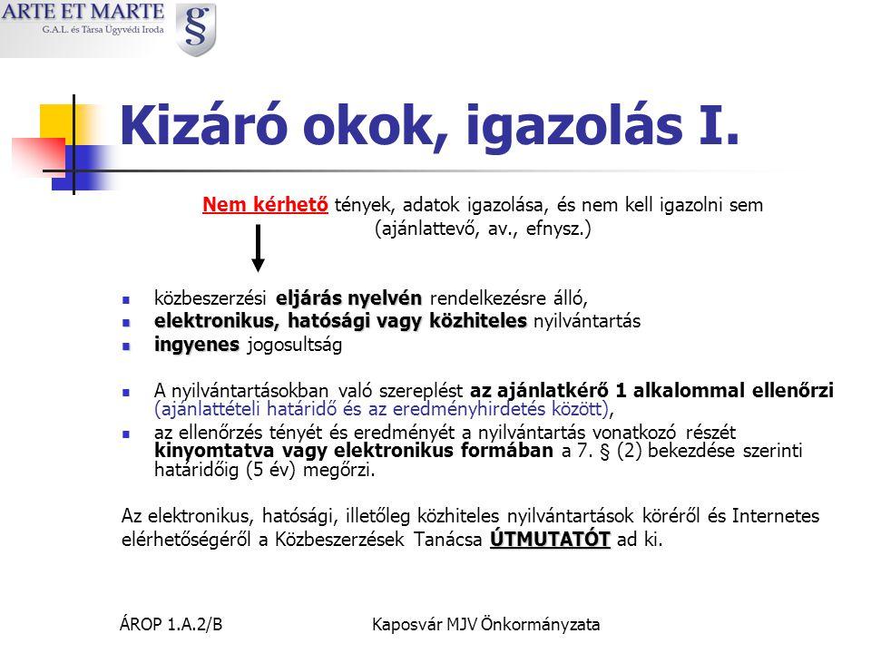 ÁROP 1.A.2/BKaposvár MJV Önkormányzata Kizáró okok, igazolás I.