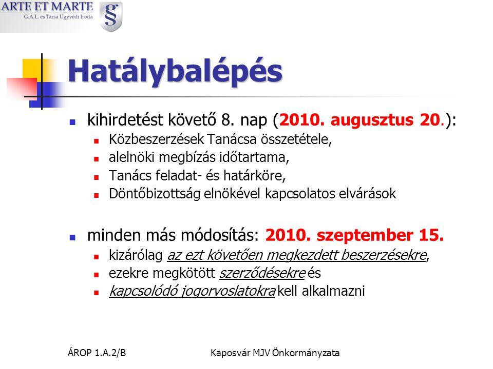 ÁROP 1.A.2/BKaposvár MJV Önkormányzata Hatálybalépés  kihirdetést követő 8.