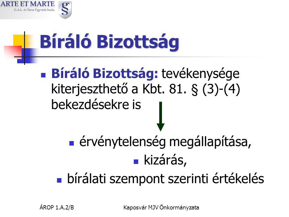 ÁROP 1.A.2/BKaposvár MJV Önkormányzata Bíráló Bizottság  Bíráló Bizottság: tevékenysége kiterjeszthető a Kbt.