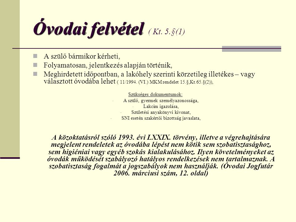 Óvodai felvétel Óvodai felvétel ( Kt.