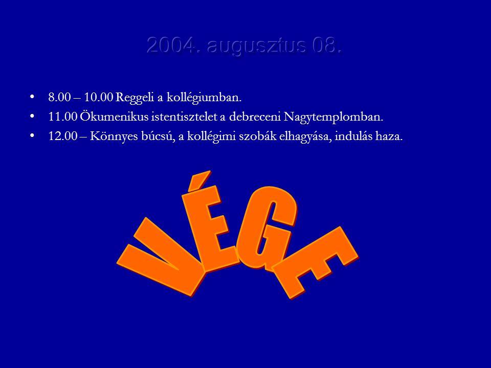 •8.00 – 10.00 Reggeli a kollégiumban. •11.00 Ökumenikus istentisztelet a debreceni Nagytemplomban. •12.00 – Könnyes búcsú, a kollégimi szobák elhagyás