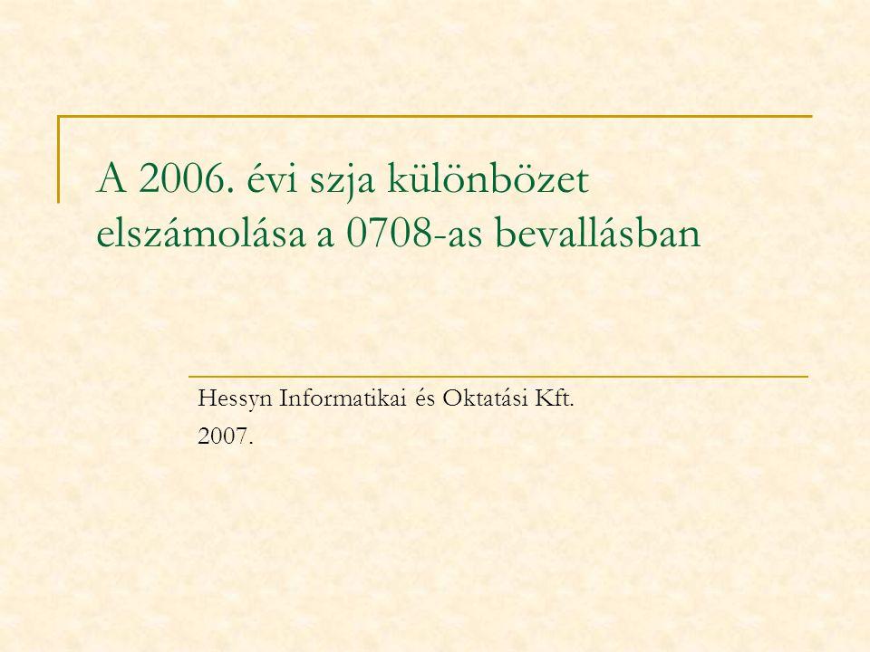 A 2006. évi szja különbözet elszámolása a 0708-as bevallásban Hessyn Informatikai és Oktatási Kft.