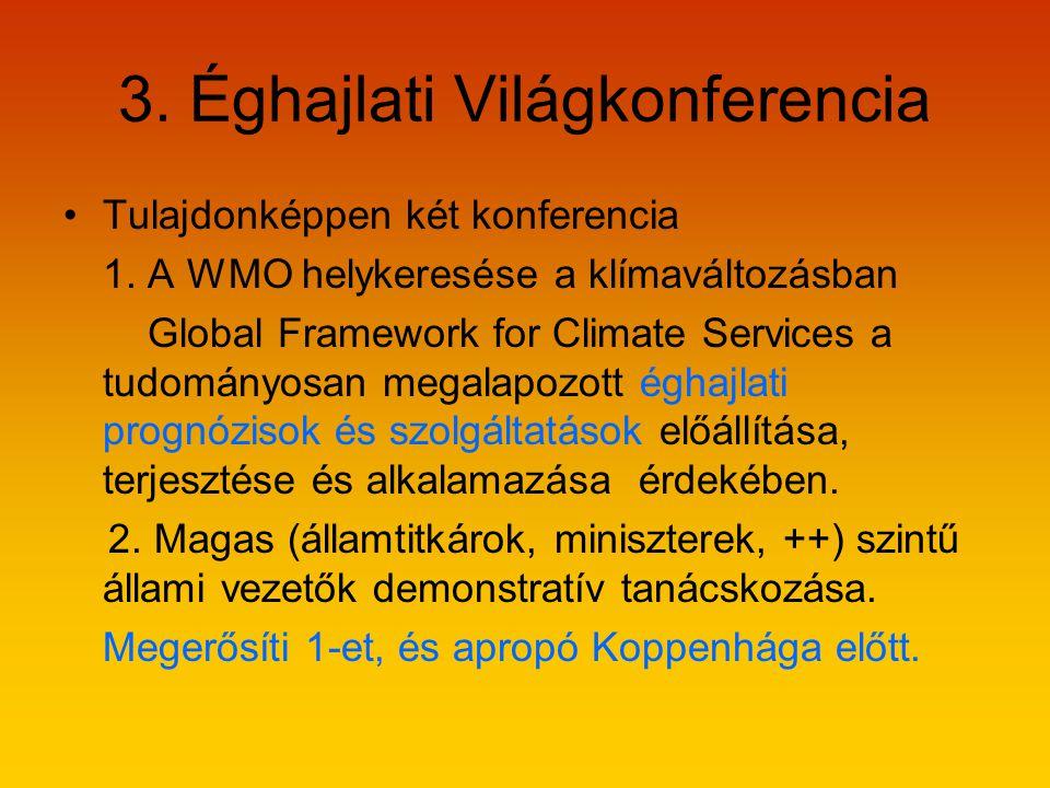 3.Éghajlati Világkonferencia •Tulajdonképpen két konferencia 1.