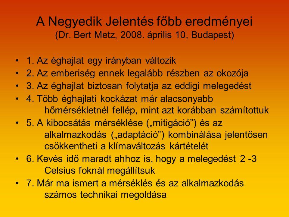 A Negyedik Jelentés főbb eredményei (Dr.Bert Metz, 2008.