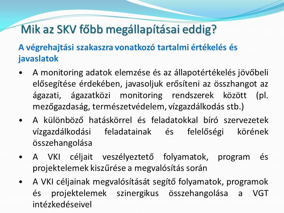 Országos VGT Stratégiai Környezeti Vizsgálata, I.Szakasz 2008.12.10- 2009.06.30.