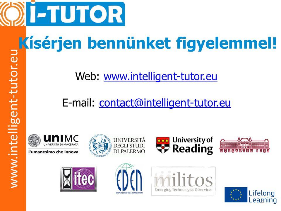 www.intelligent-tutor.eu 25 Kísérjen bennünket figyelemmel! Web: www.intelligent-tutor.euwww.intelligent-tutor.eu E-mail: contact@intelligent-tutor.eu