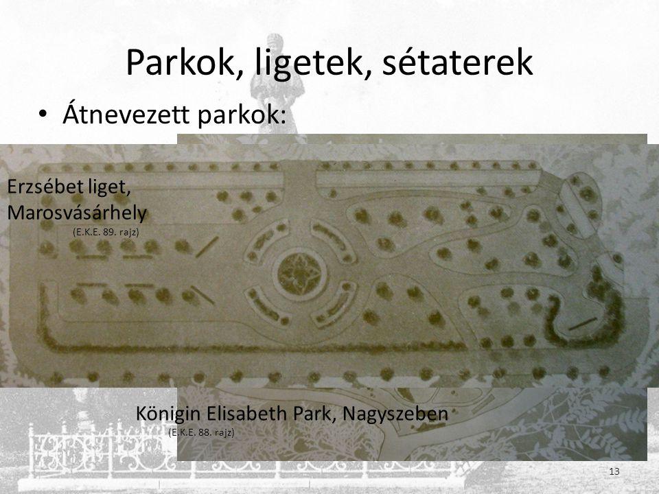 Parkok, ligetek, sétaterek • Átnevezett parkok: Königin Elisabeth Park, Nagyszeben (E.K.E.