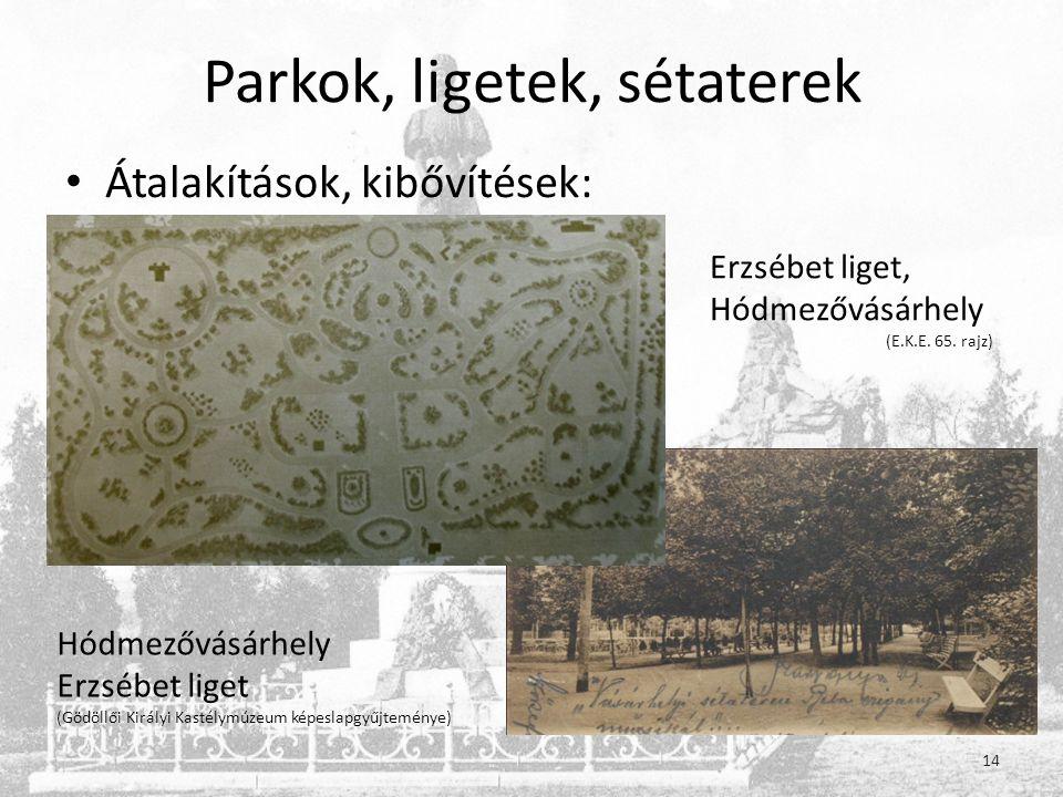 Parkok, ligetek, sétaterek • Átalakítások, kibővítések: Erzsébet liget, Hódmezővásárhely (E.K.E.