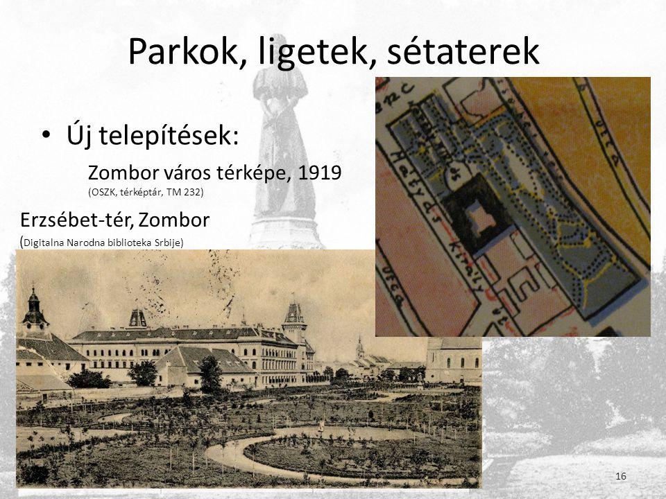 Parkok, ligetek, sétaterek • Új telepítések: Zombor város térképe, 1919 (OSZK, térképtár, TM 232) Erzsébet-tér, Zombor ( Digitalna Narodna biblioteka Srbije) 16
