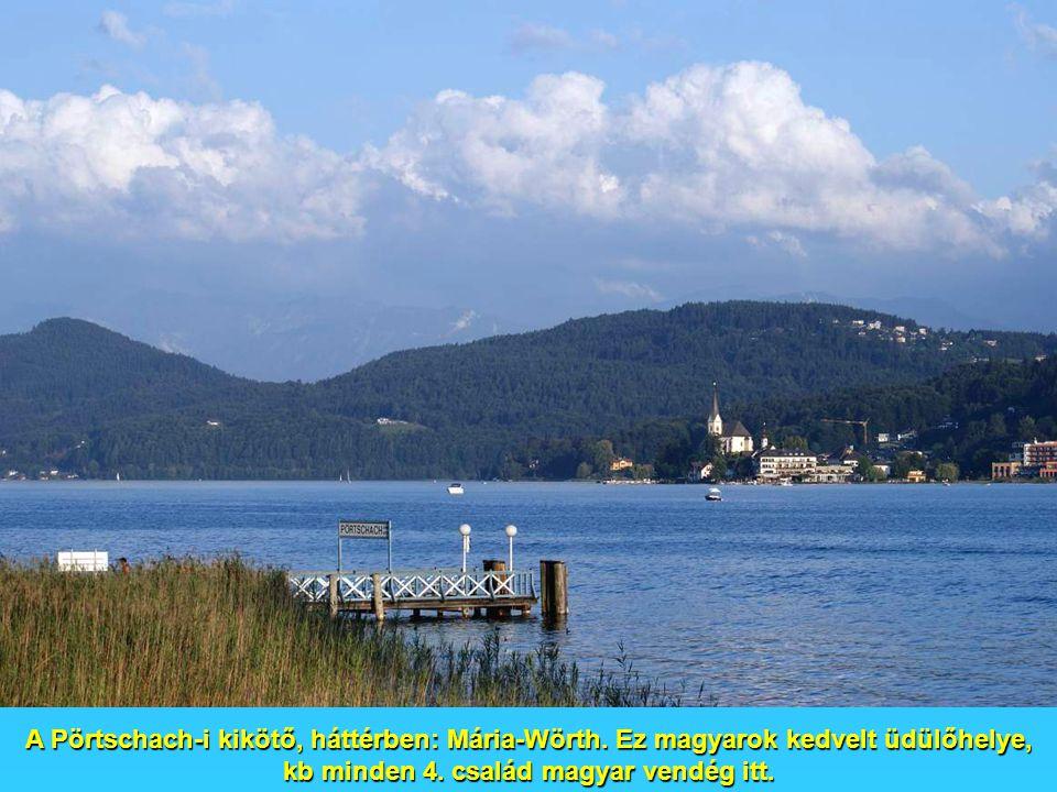 A Pörtschach-i kikötő, háttérben: Mária-Wörth.Ez magyarok kedvelt üdülőhelye, kb minden 4.