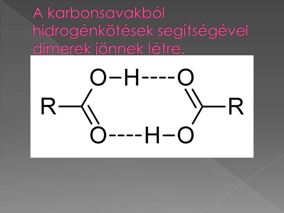  A négy legkisebb szénatomszámú karbonsav  vízzel korlátlanul elegyednek, bennük a karboxilcsoport hidrofil, poláris jellege érvényesül inkább, mint a szénhidrogénlánc hidrofób, apoláris jellege.