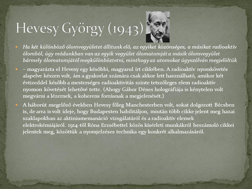  Hevesy a háború alatt Nagytétényben, majd Besztercebányán szolgált.