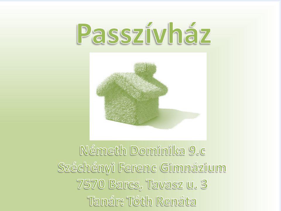 Olyan épület amelyben a kényelmes hőmérséklet a hagyományos fűtési és hűtési rendszer nélkül biztosítható.