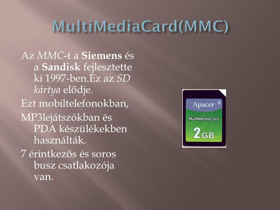 Az MMC -t a Siemens és a Sandisk fejlesztette ki 1997-ben.Ez az SD kártya elődje.