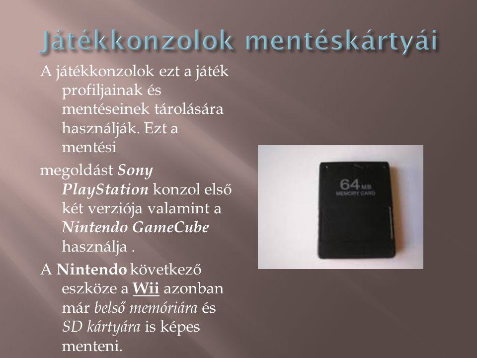 A játékkonzolok ezt a játék profiljainak és mentéseinek tárolására használják.