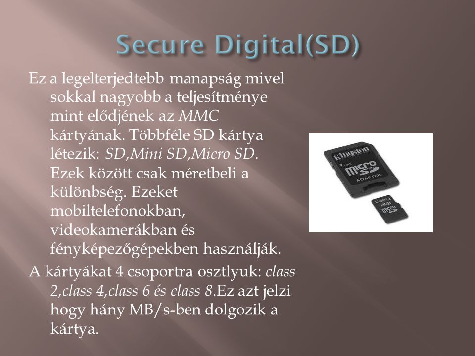 Ez a megjelölés az SD 2.0-t jelöli.Nagy kapacitású 2-32GB közötti memória kártya.
