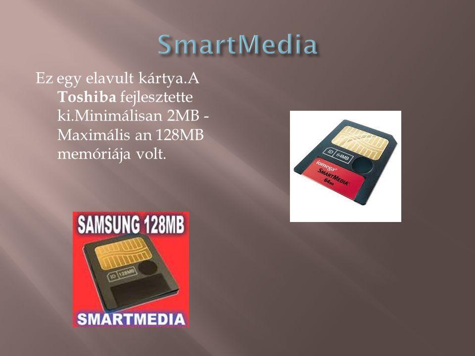 Ez egy elavult kártya.A Toshiba fejlesztette ki.Minimálisan 2MB - Maximális an 128MB memóriája volt.