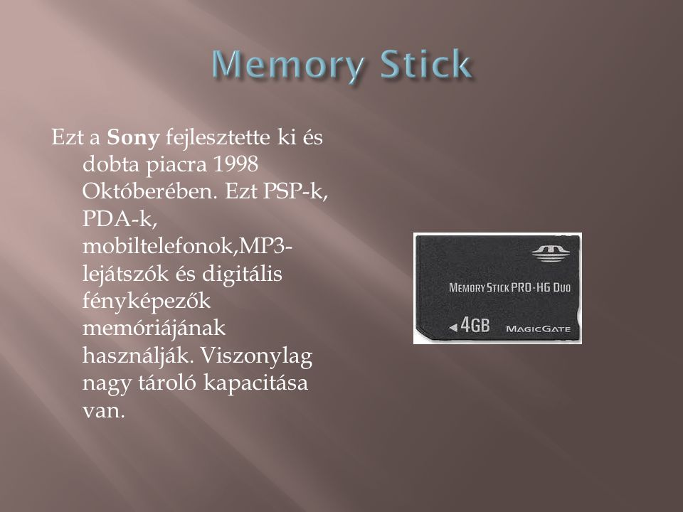 Ezt a Sony fejlesztette ki és dobta piacra 1998 Októberében.