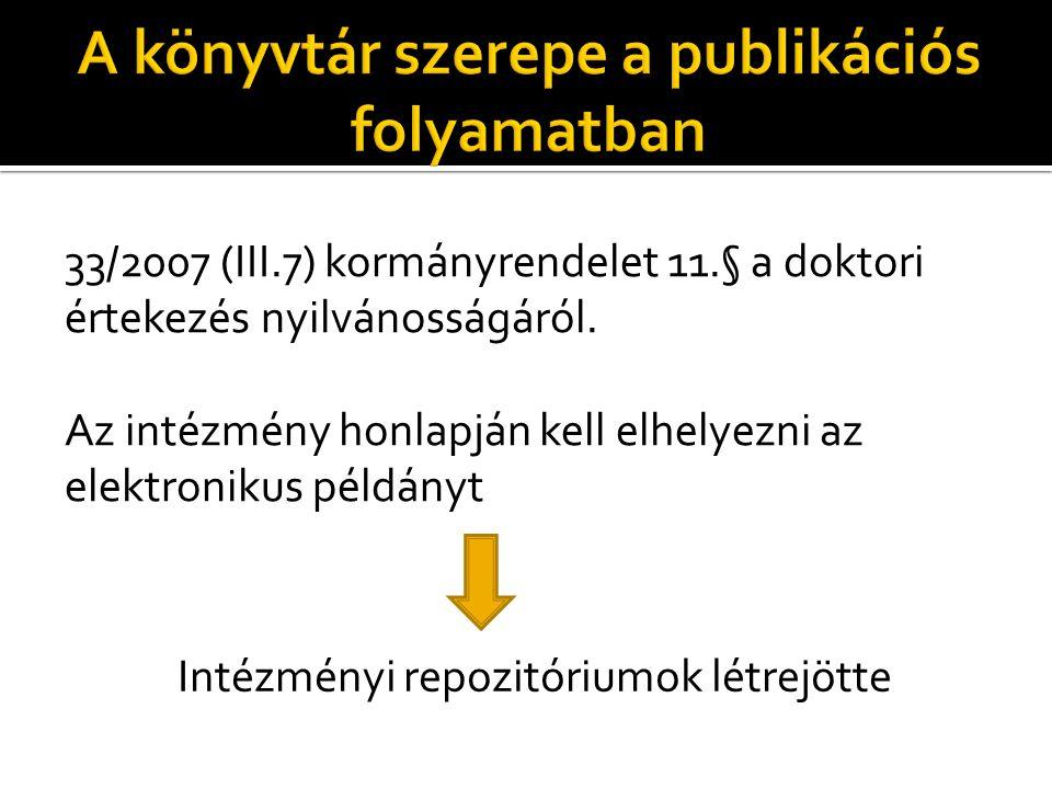 33/2007 (III.7) kormányrendelet 11.§ a doktori értekezés nyilvánosságáról.