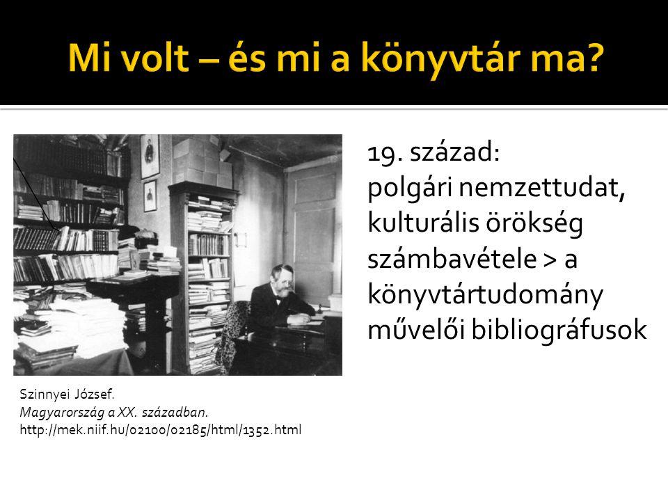 A század első fele: a könyvtárosok tudósjelöltek > történeti, bibliofil stúdiumok A század közepétől: foglalkozás az olvasóval, az információ eljuttatása az olvasóhoz