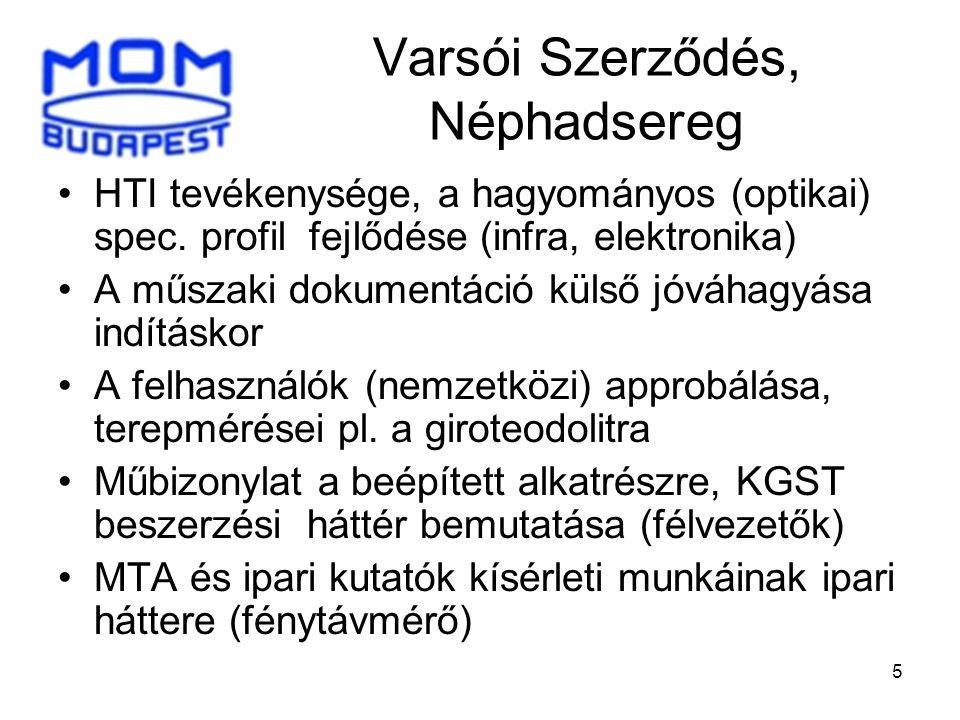 5 Varsói Szerződés, Néphadsereg •HTI tevékenysége, a hagyományos (optikai) spec. profil fejlődése (infra, elektronika) •A műszaki dokumentáció külső j