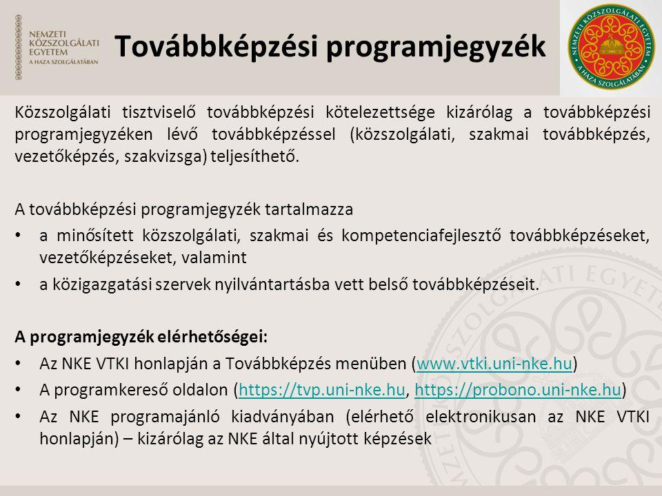 Közszolgálati tisztviselő továbbképzési kötelezettsége kizárólag a továbbképzési programjegyzéken lévő továbbképzéssel (közszolgálati, szakmai továbbk