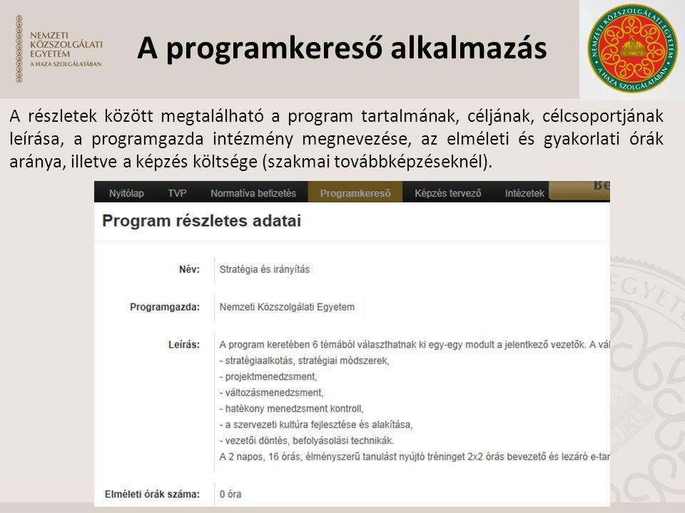 A programkereső alkalmazás A részletek között megtalálható a program tartalmának, céljának, célcsoportjának leírása, a programgazda intézmény megnevez