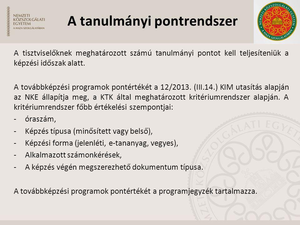 A tisztviselőknek meghatározott számú tanulmányi pontot kell teljesíteniük a képzési időszak alatt. A továbbképzési programok pontértékét a 12/2013. (