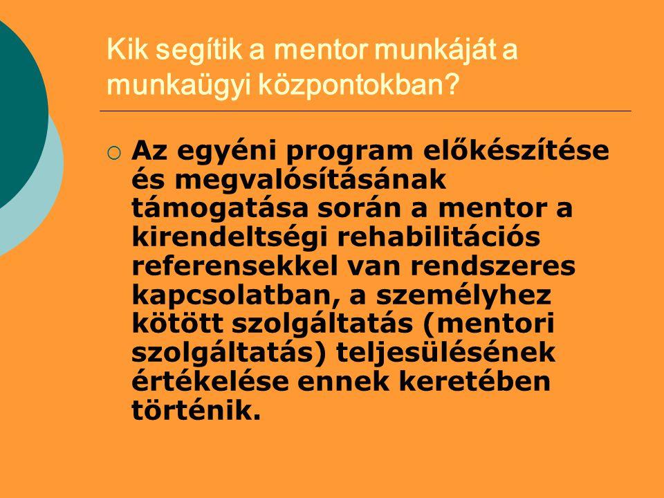 Kik segítik a mentor munkáját a munkaügyi központokban.