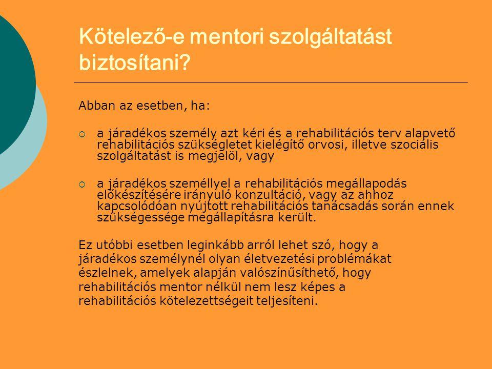 Kötelező-e mentori szolgáltatást biztosítani.