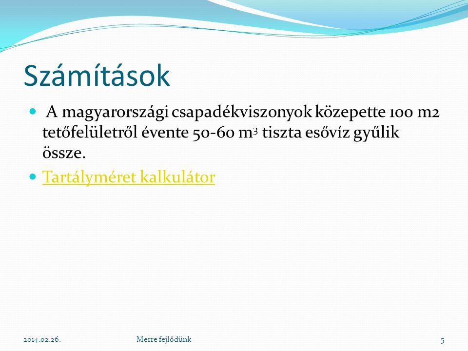 Számítások  A magyarországi csapadékviszonyok közepette 100 m2 tetőfelületről évente 50-60 m 3 tiszta esővíz gyűlik össze.  Tartályméret kalkulátor