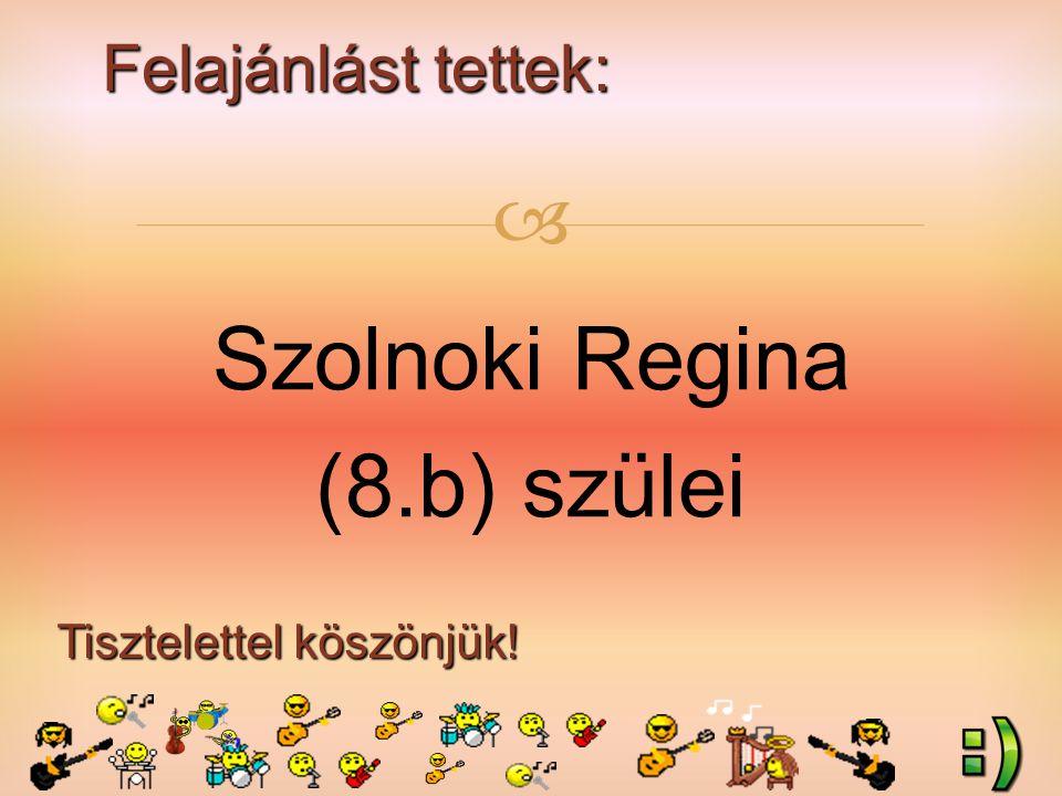Felajánlást tettek: Tisztelettel köszönjük!  Szolnoki Regina (8.b) szülei