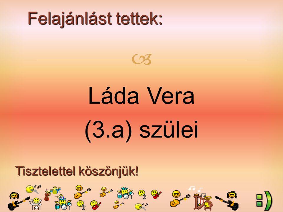 Felajánlást tettek: Tisztelettel köszönjük!  Láda Vera (3.a) szülei