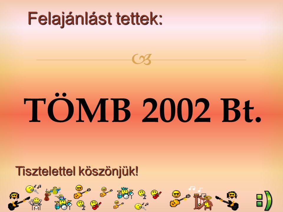 Felajánlást tettek: Tisztelettel köszönjük!  TÖMB 2002 Bt.