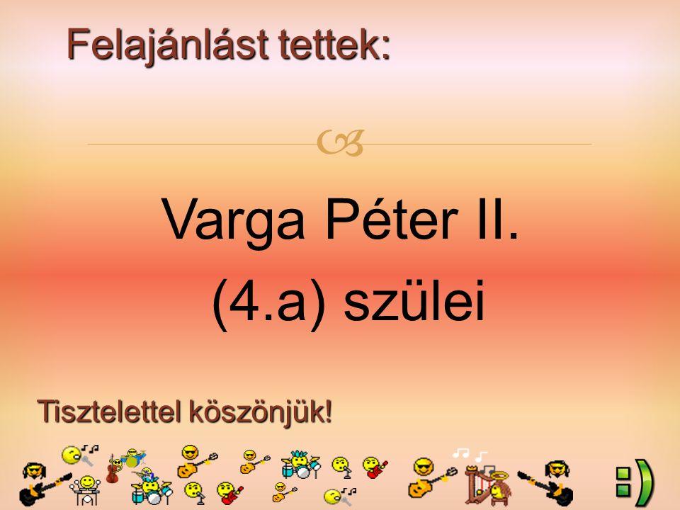 Felajánlást tettek: Tisztelettel köszönjük!  Varga Péter II. (4.a) szülei