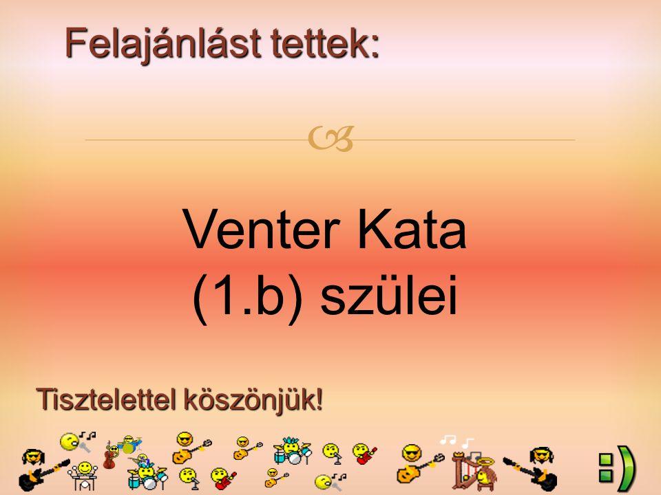 Felajánlást tettek: Tisztelettel köszönjük!  Venter Kata (1.b) szülei