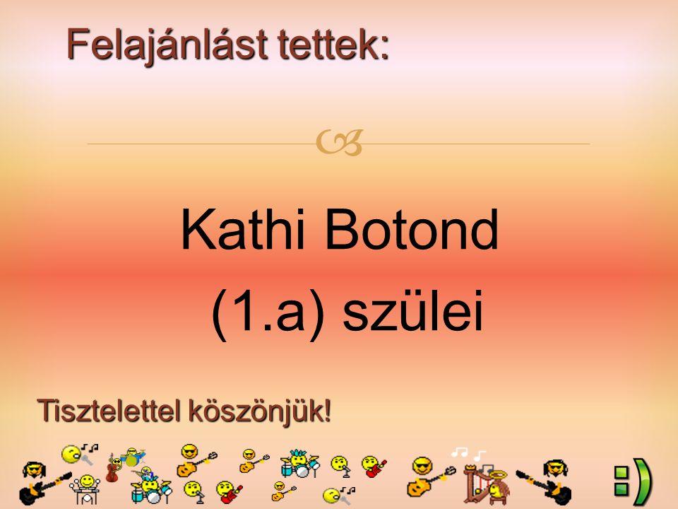 Felajánlást tettek: Tisztelettel köszönjük!  Kathi Botond (1.a) szülei