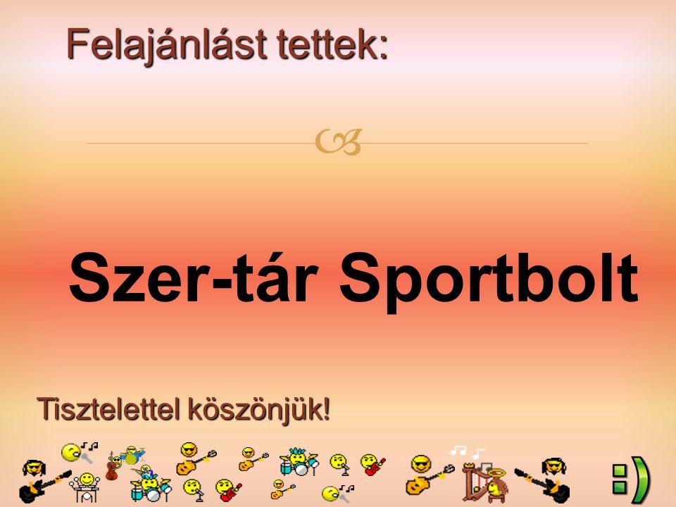 Felajánlást tettek: Tisztelettel köszönjük!  Szer-tár Sportbolt