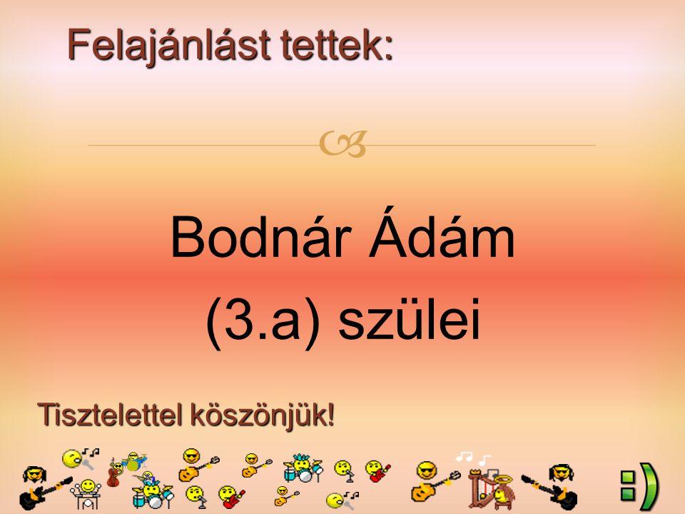 Felajánlást tettek: Tisztelettel köszönjük!  Bodnár Ádám (3.a) szülei