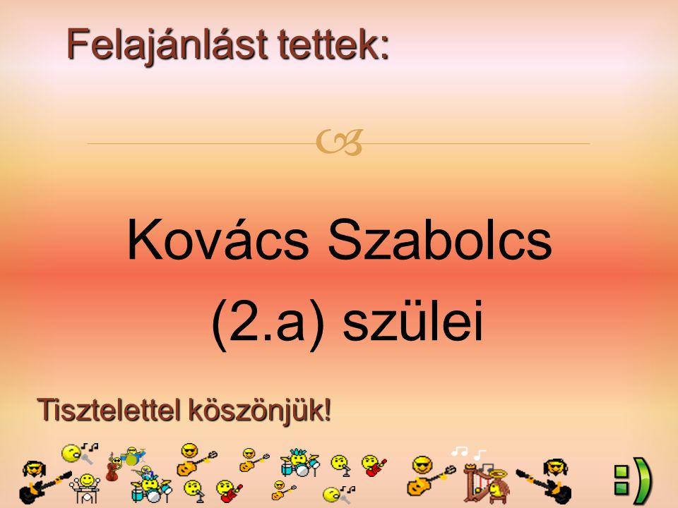 Felajánlást tettek: Tisztelettel köszönjük!  Kovács Szabolcs (2.a) szülei
