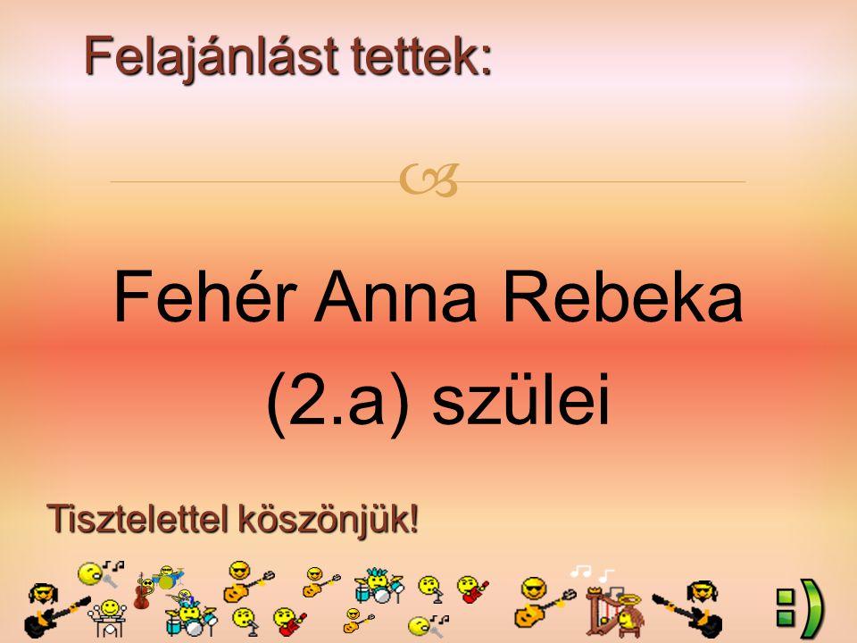 Felajánlást tettek: Tisztelettel köszönjük!  Fehér Anna Rebeka (2.a) szülei