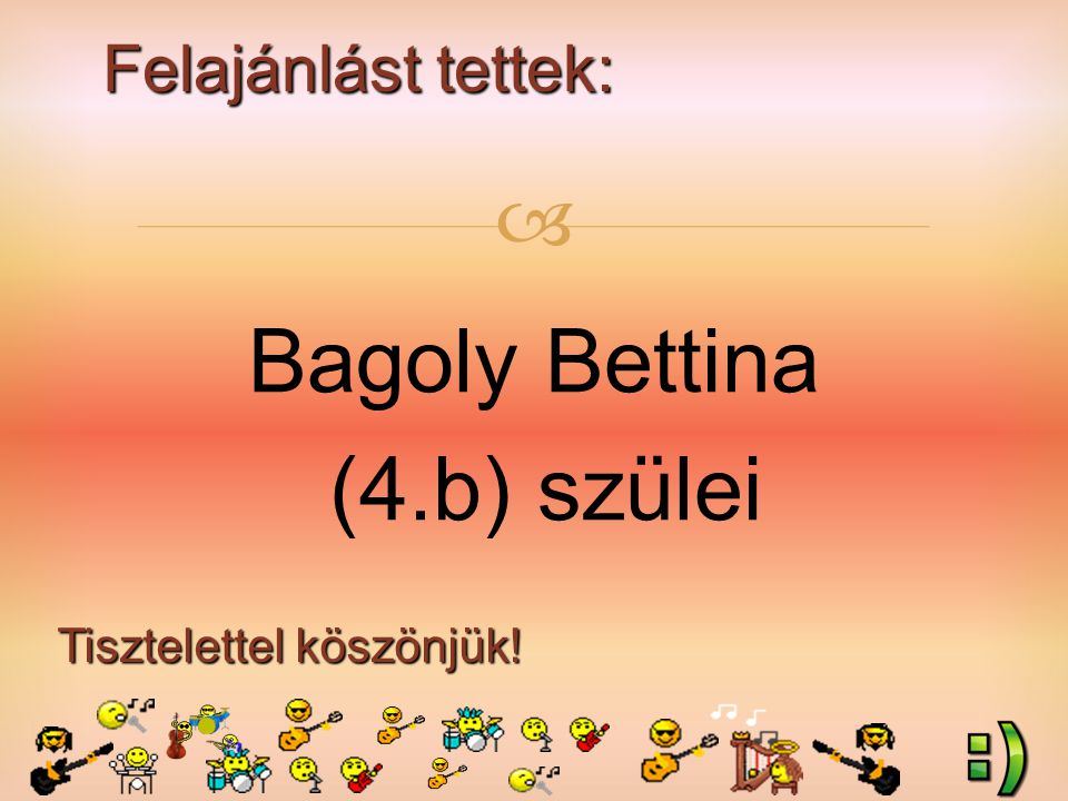 Felajánlást tettek: Tisztelettel köszönjük!  Bagoly Bettina (4.b) szülei