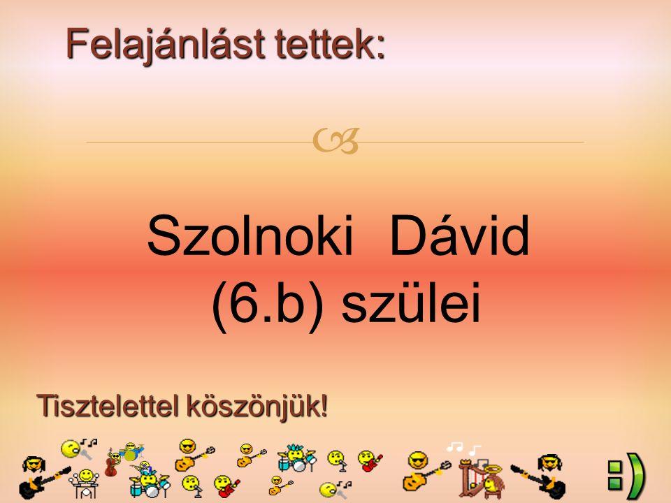 Felajánlást tettek: Tisztelettel köszönjük!  Szolnoki Dávid (6.b) szülei