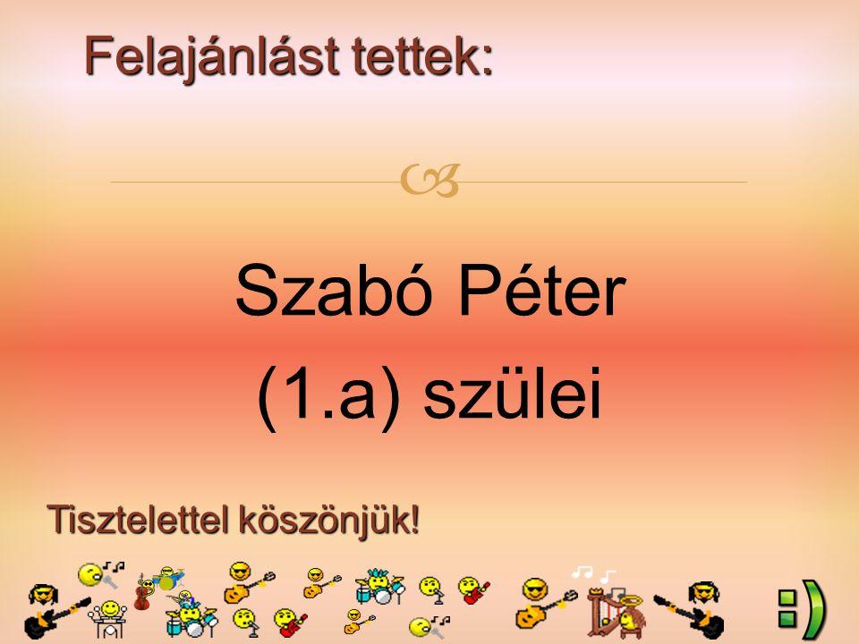 Felajánlást tettek: Tisztelettel köszönjük!  Szabó Péter (1.a) szülei