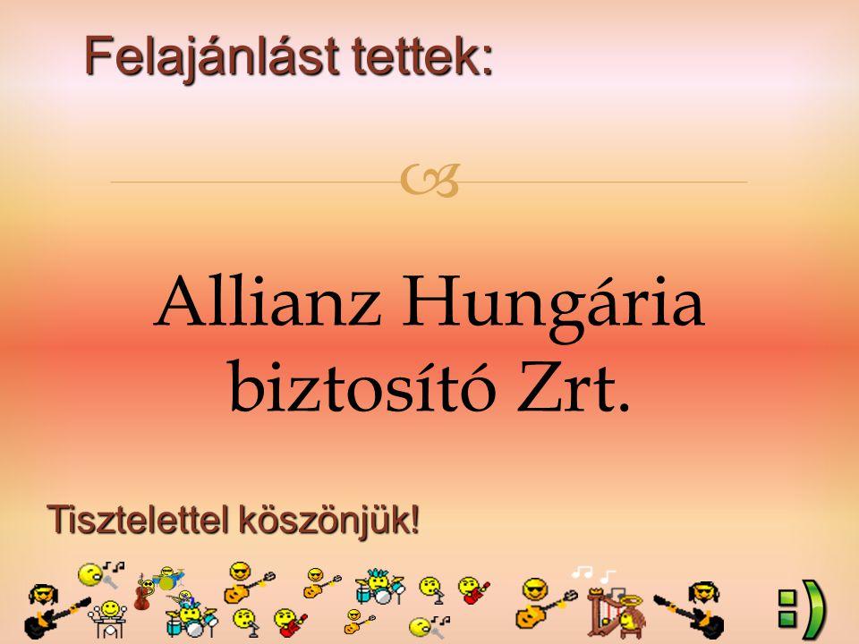 Felajánlást tettek: Tisztelettel köszönjük!  Allianz Hungária biztosító Zrt.